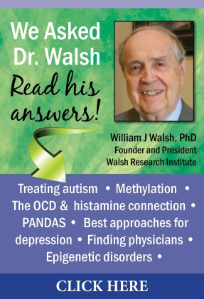 Dr William Walsh Autism OCD PANDAS Depression and Methylation Article