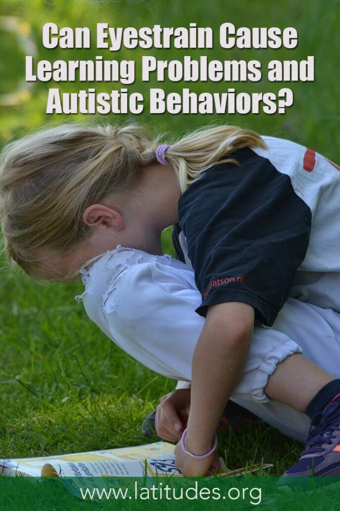 Eyestrain as a Causative Factor for Learning Problems and Autistic Behaviors