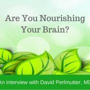 Are you nourishing your brain
