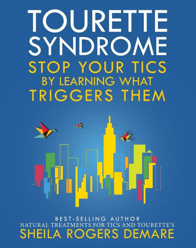 Tourette Syndrome - Stop Your Tics by Learning What Triggers Them Book