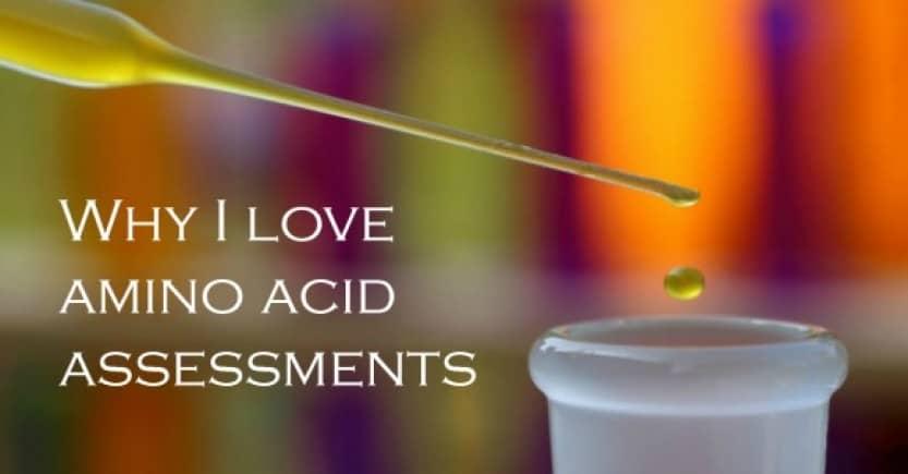 Why I love amino acid assessments