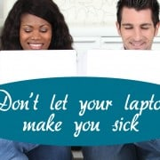 Is Your Laptop Making You Sick?
