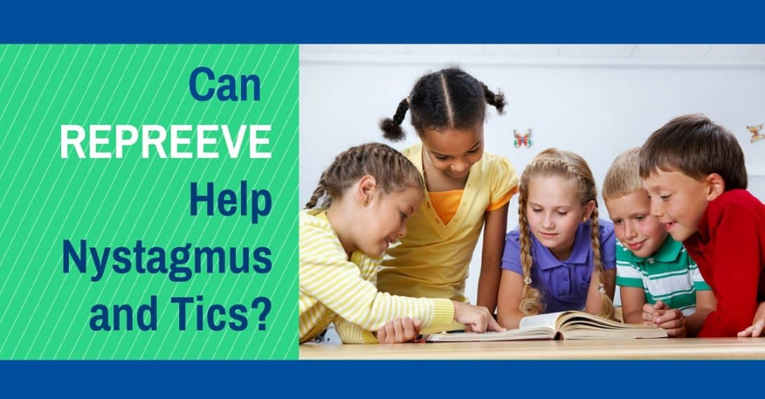 Can REPREEVE help nystagmus and tics