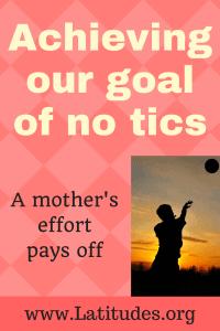 achieving our goal of no tics