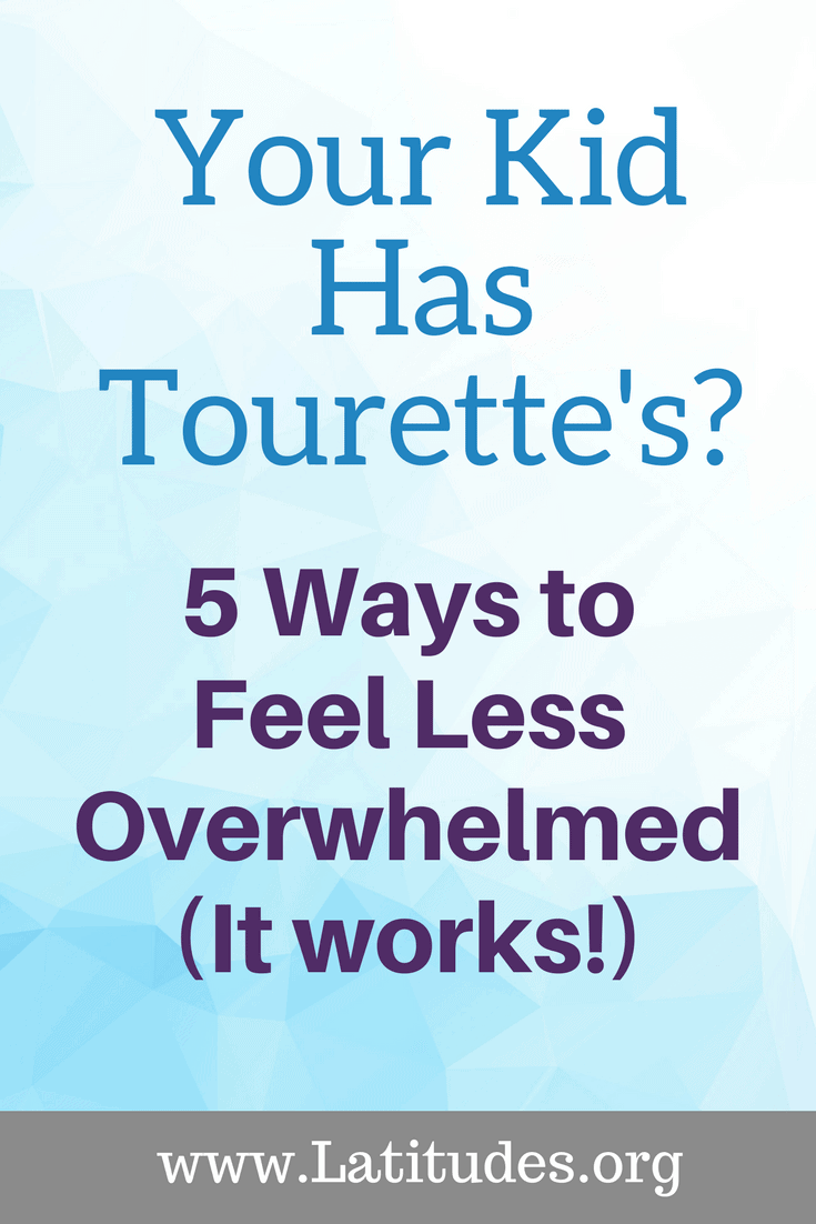 Your Kid Has Tourette's_ 5 Ways to Feel Less Overwhelmed