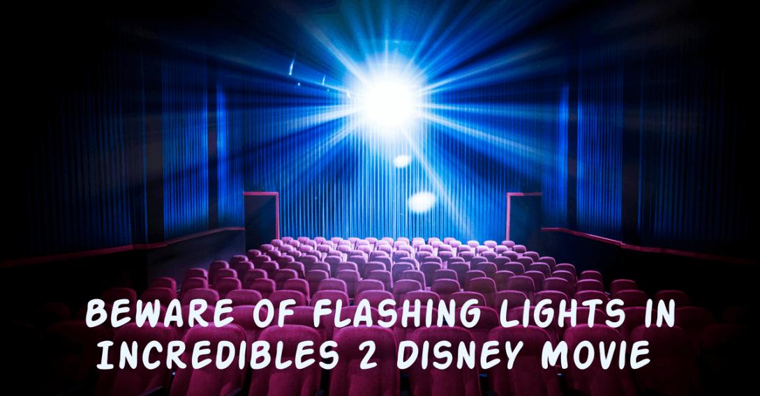 beware of flashing lights in incredible 2 Disney movie
