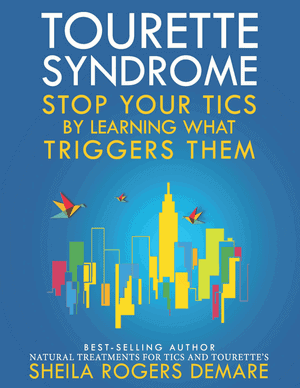 Tourette Syndrome: Stop Your Tics by Learning What Triggers Them Book